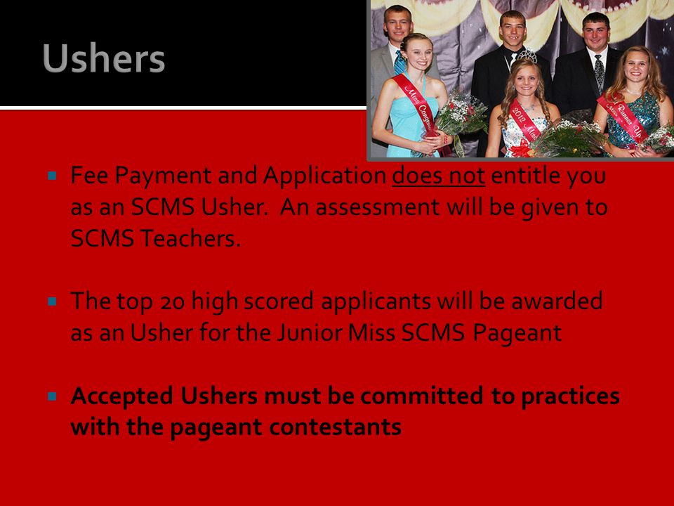 Ushers Fee Payment and Application does not entitle you as an SCMS Usher. An assessment will be given to SCMS Teachers.