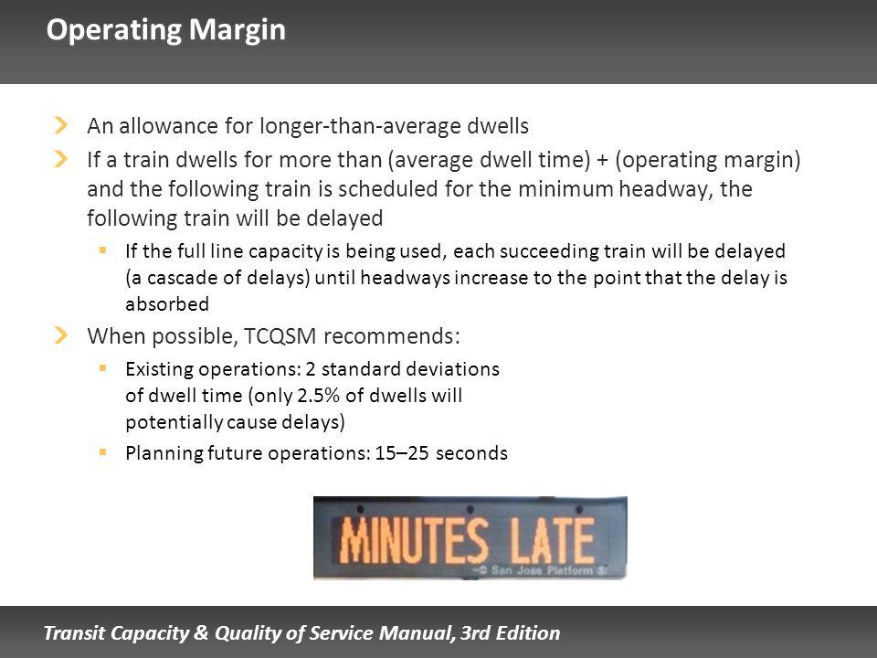 Operating Margin An allowance for longer-than-average dwells