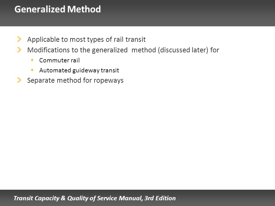 Generalized Method Applicable to most types of rail transit