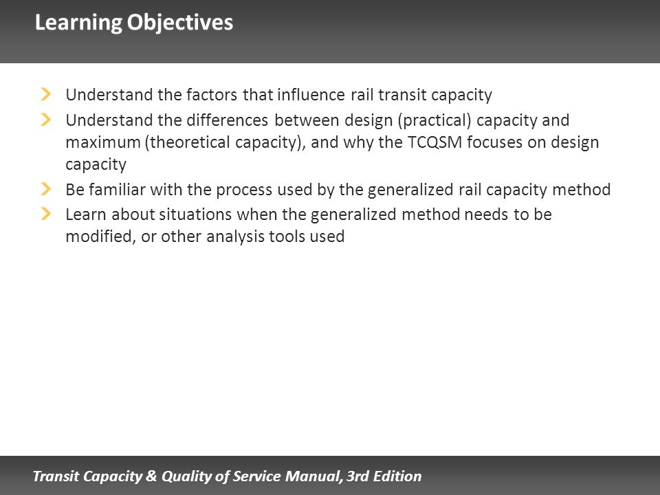Learning Objectives Understand the factors that influence rail transit capacity.