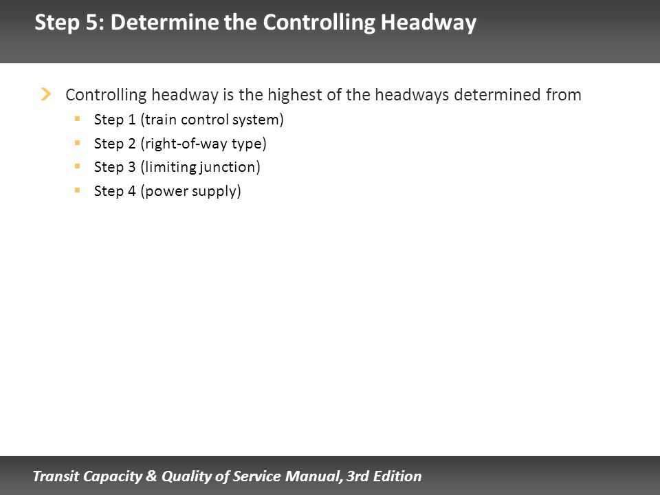 Step 5: Determine the Controlling Headway