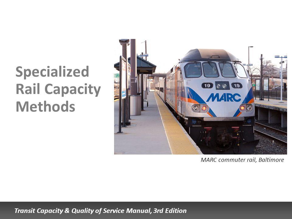 Specialized Rail Capacity Methods