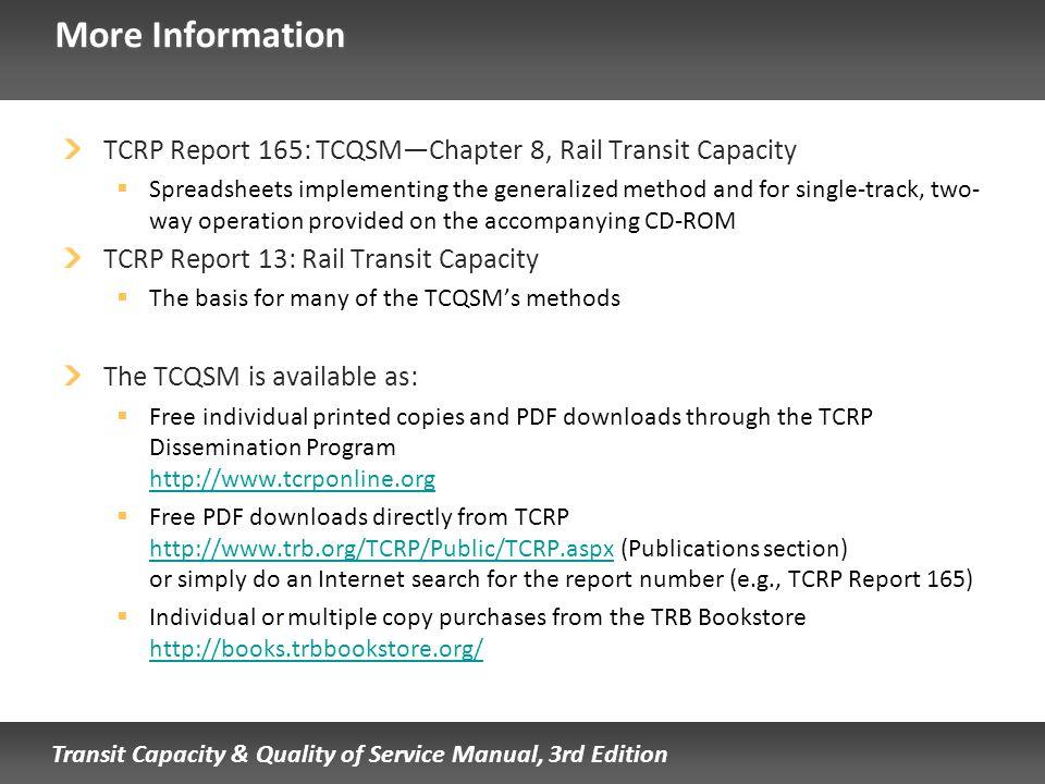 More Information TCRP Report 165: TCQSM—Chapter 8, Rail Transit Capacity.