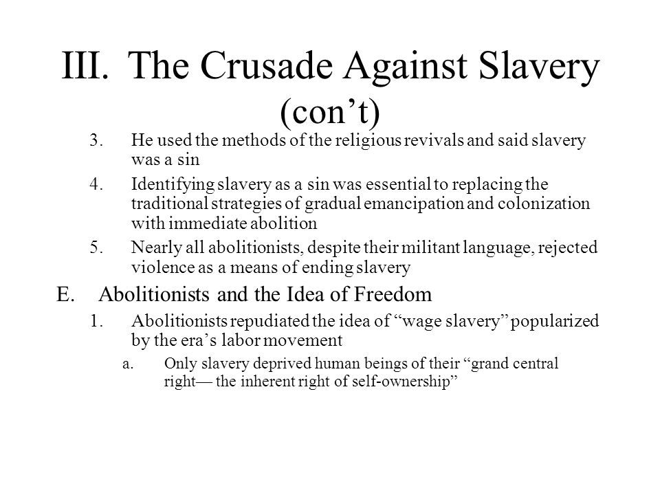 III. The Crusade Against Slavery (con't)