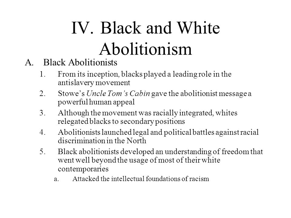 IV. Black and White Abolitionism