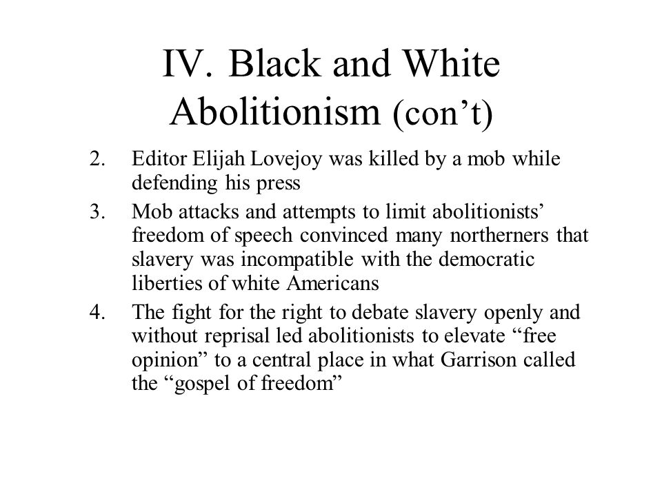 IV. Black and White Abolitionism (con't)