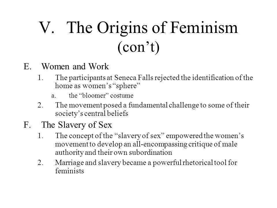 V. The Origins of Feminism (con't)