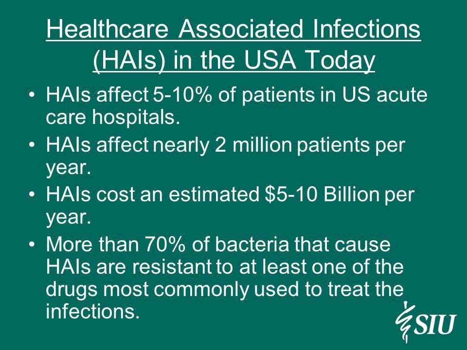 Healthcare Associated Infections (HAIs) in the USA Today