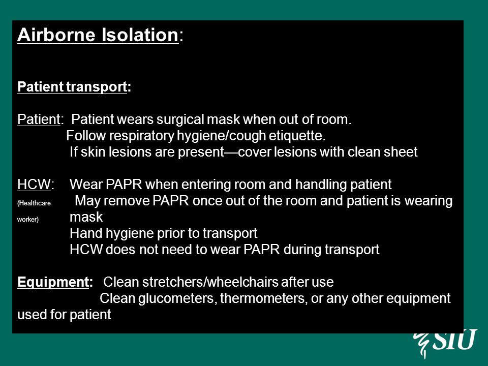Airborne Isolation: Patient transport: