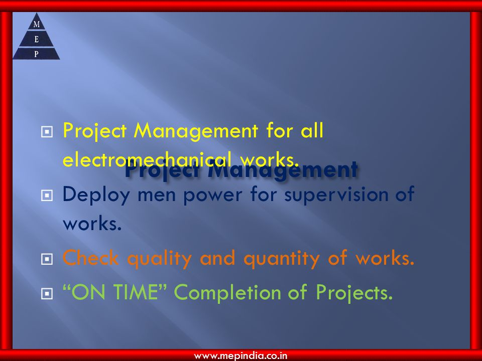Project Management Project Management for all electromechanical works.