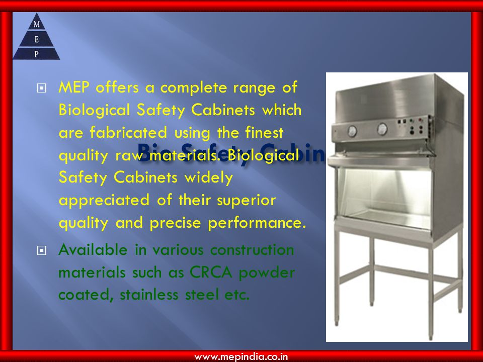 MEP offers a complete range of Biological Safety Cabinets which are fabricated using the finest quality raw materials. Biological Safety Cabinets widely appreciated of their superior quality and precise performance.