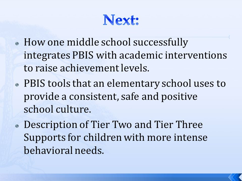 Next: How one middle school successfully integrates PBIS with academic interventions to raise achievement levels.