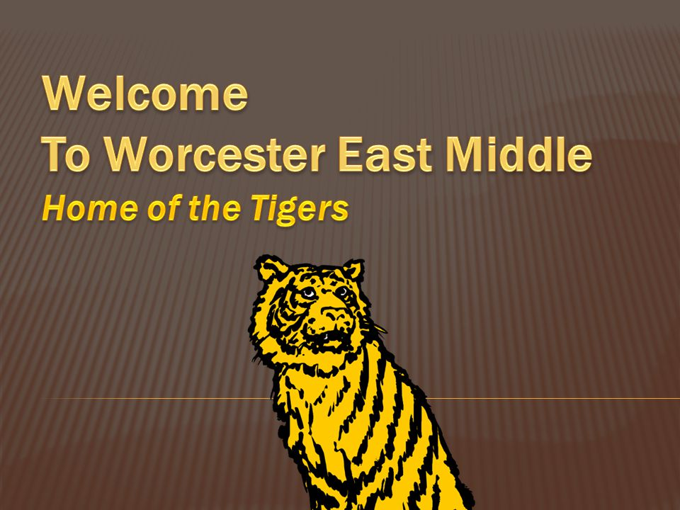 Welcome To Worcester East Middle Home of the Tigers