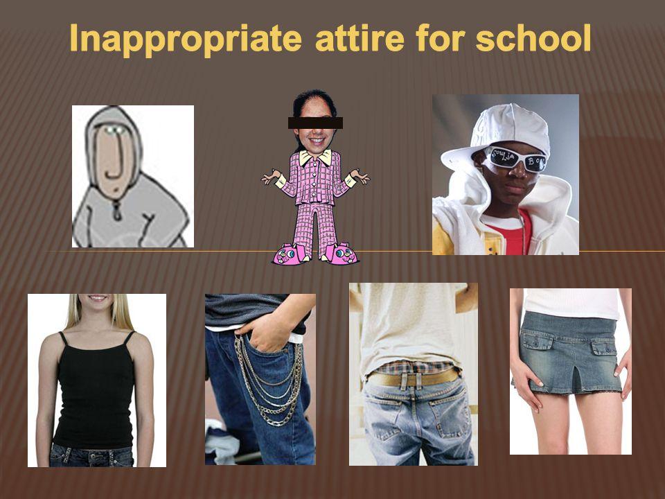 Inappropriate attire for school