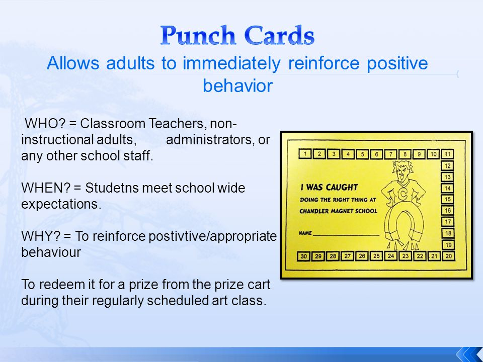 Punch Cards Allows adults to immediately reinforce positive behavior
