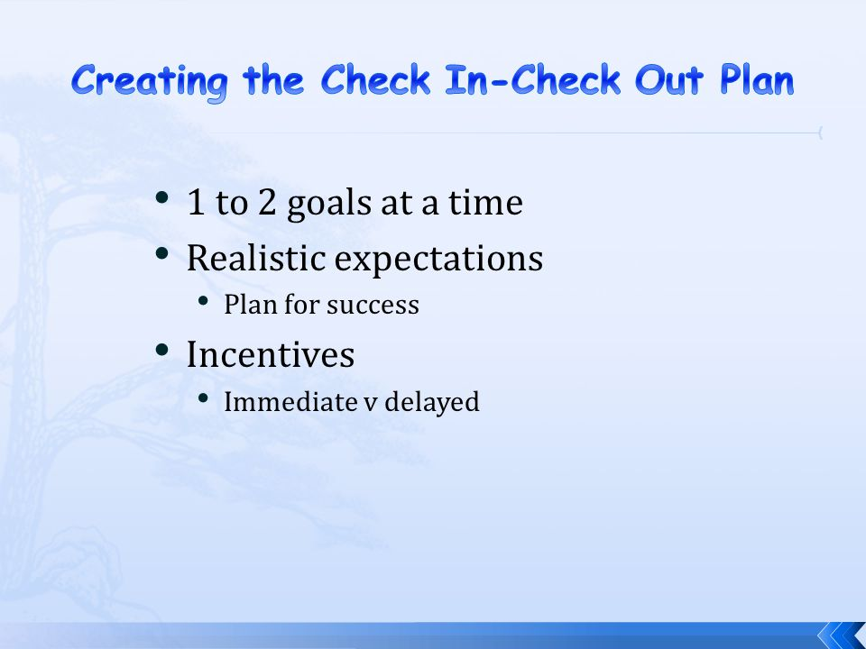 Creating the Check In-Check Out Plan