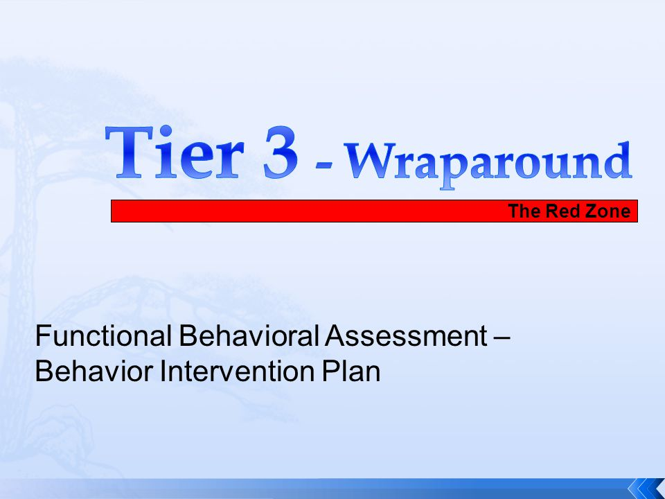 Tier 3 - Wraparound Functional Behavioral Assessment –