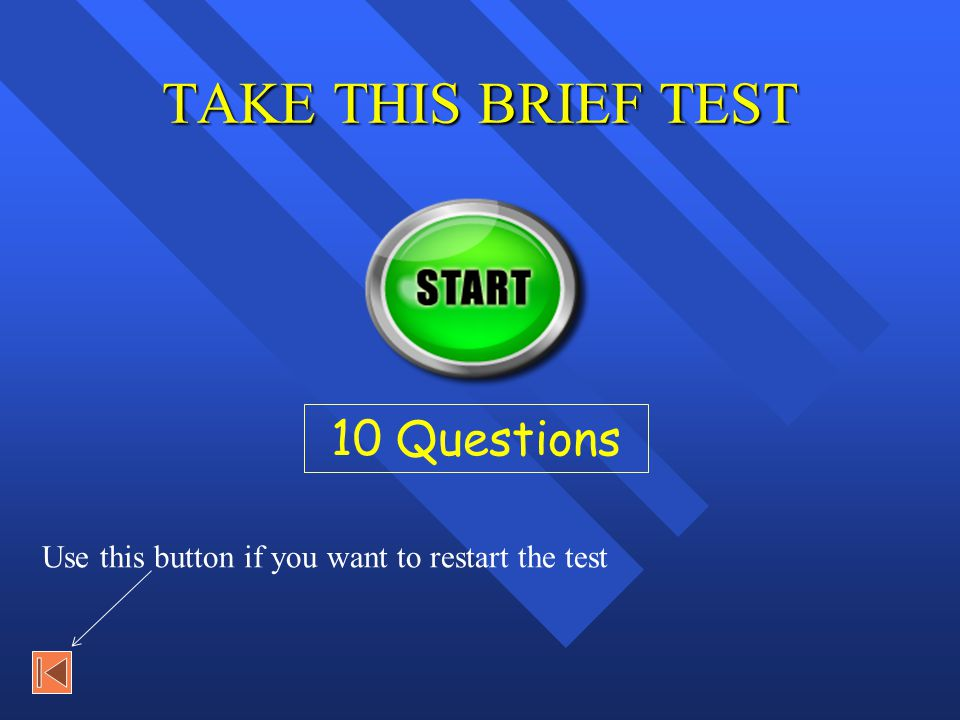 TAKE THIS BRIEF TEST 10 Questions