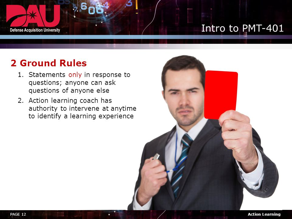 2 Ground Rules Statements only in response to questions; anyone can ask questions of anyone else.