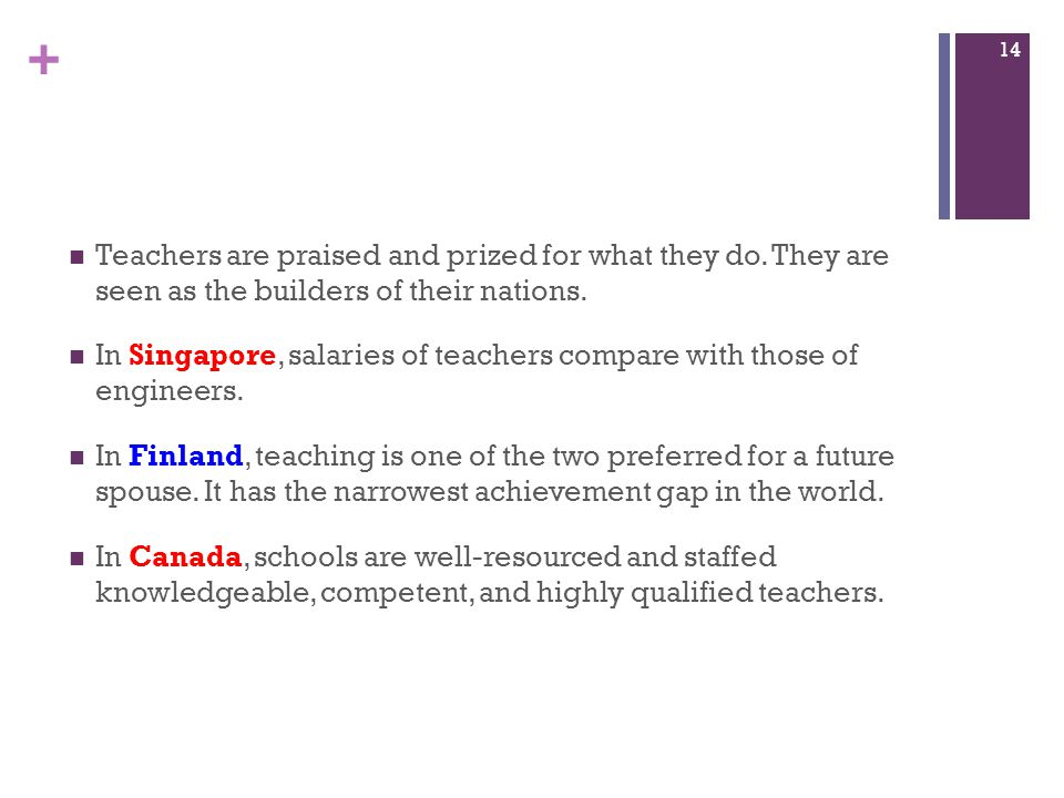 Teachers are praised and prized for what they do