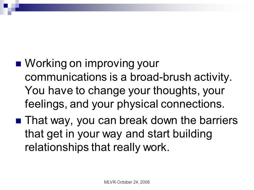 Working on improving your communications is a broad-brush activity