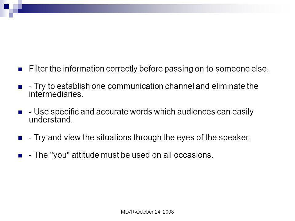 Filter the information correctly before passing on to someone else.