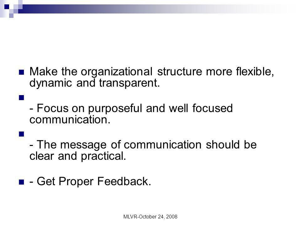 - Focus on purposeful and well focused communication.