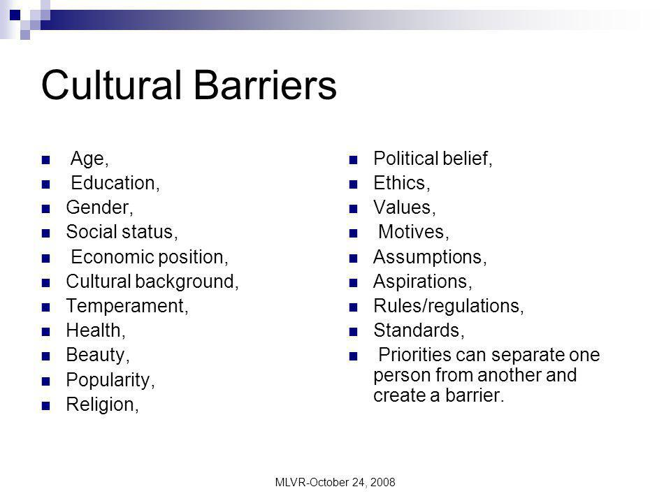 a study of cultural barriers in The study of intercultural communication requires intercultural  of cultures throughout the world and thrives with the removal of cultural barriers.