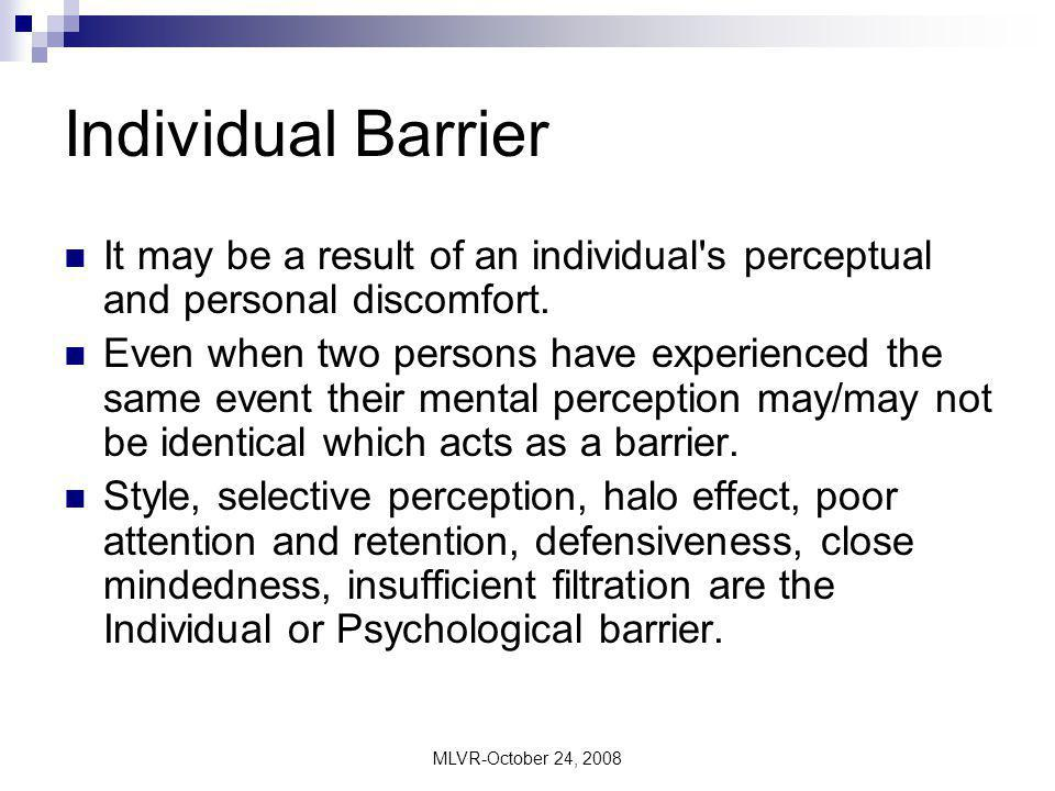 Individual Barrier It may be a result of an individual s perceptual and personal discomfort.