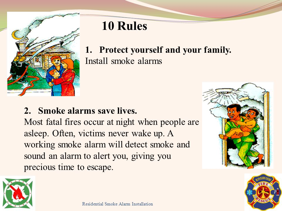 10 Rules 1. Protect yourself and your family. Install smoke alarms
