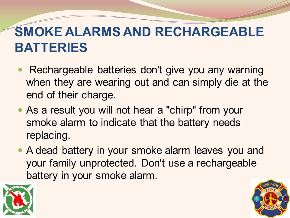 SMOKE ALARMS AND RECHARGEABLE BATTERIES