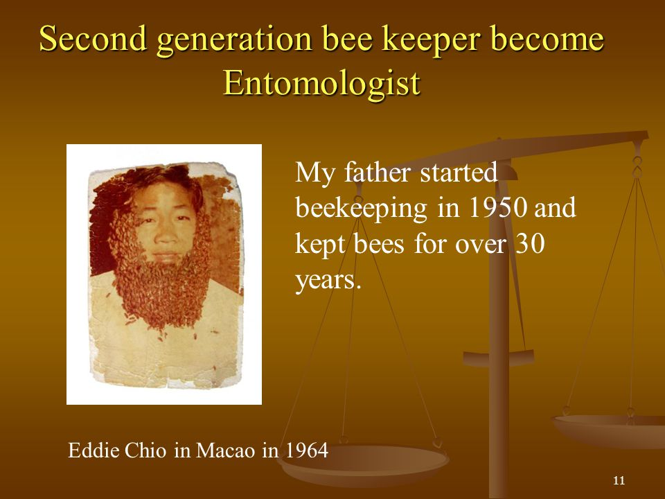 Second generation bee keeper become Entomologist