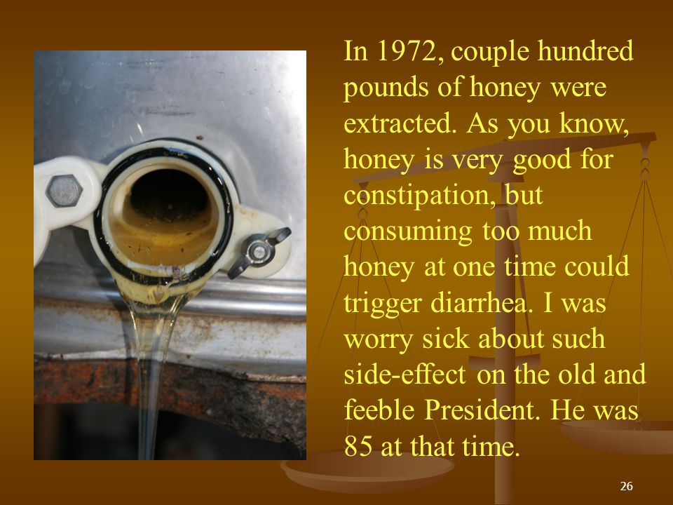 In 1972, couple hundred pounds of honey were extracted
