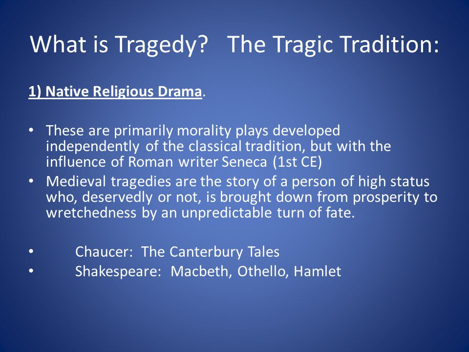 What is Tragedy The Tragic Tradition:
