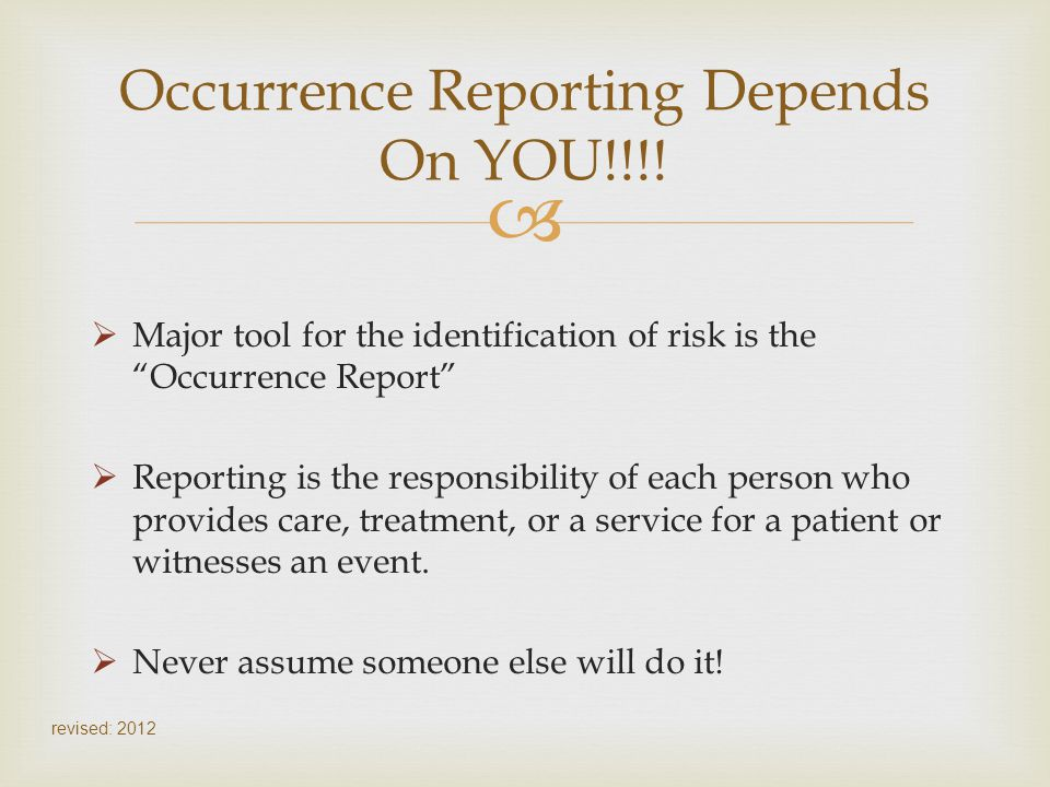 Occurrence Reporting Depends On YOU!!!!