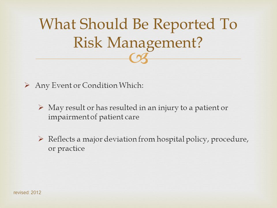 What Should Be Reported To Risk Management