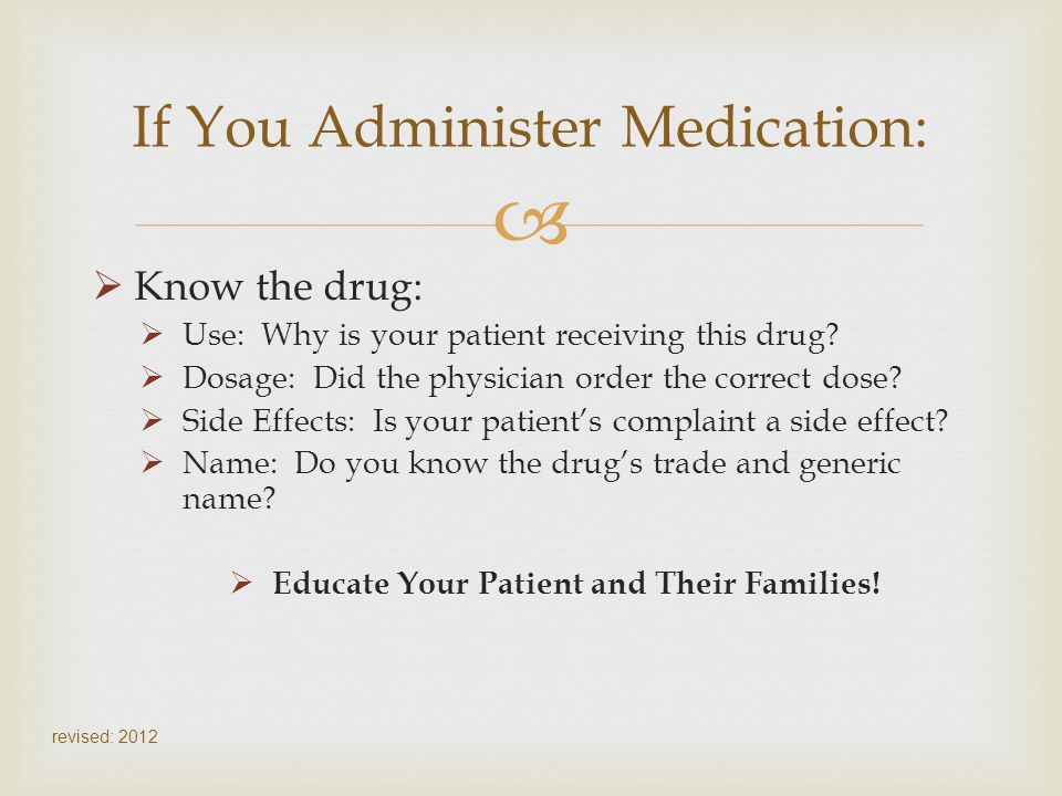 If You Administer Medication: