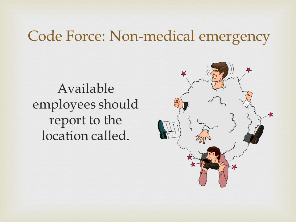 Code Force: Non-medical emergency