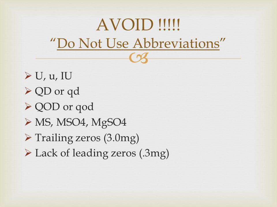 AVOID !!!!! Do Not Use Abbreviations