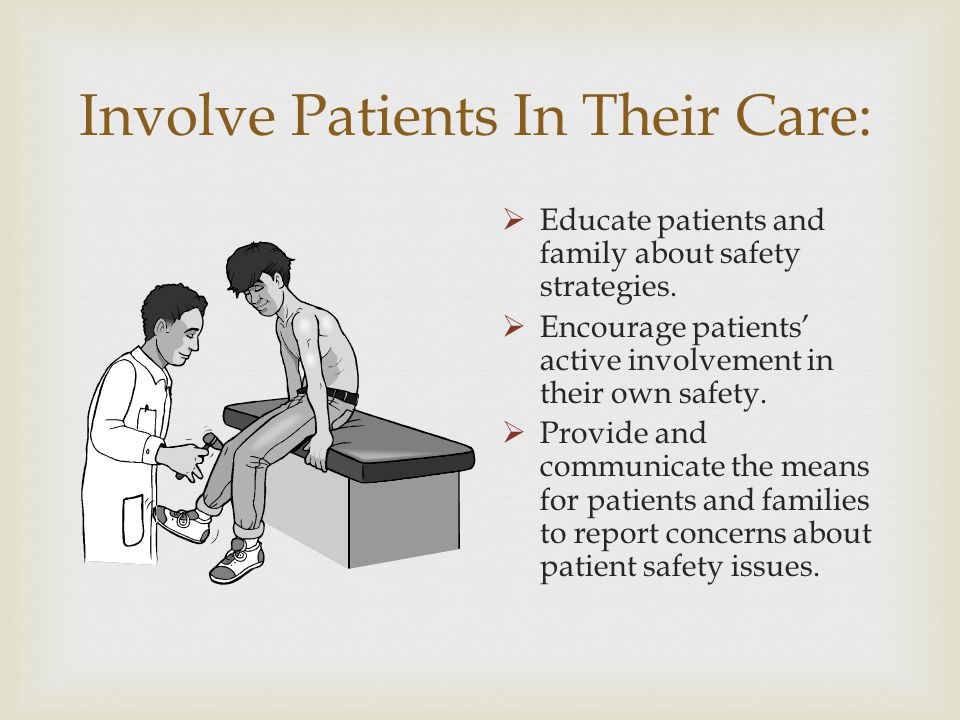 Involve Patients In Their Care: