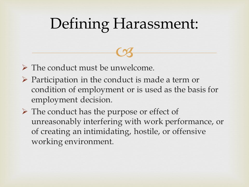 Defining Harassment: The conduct must be unwelcome.