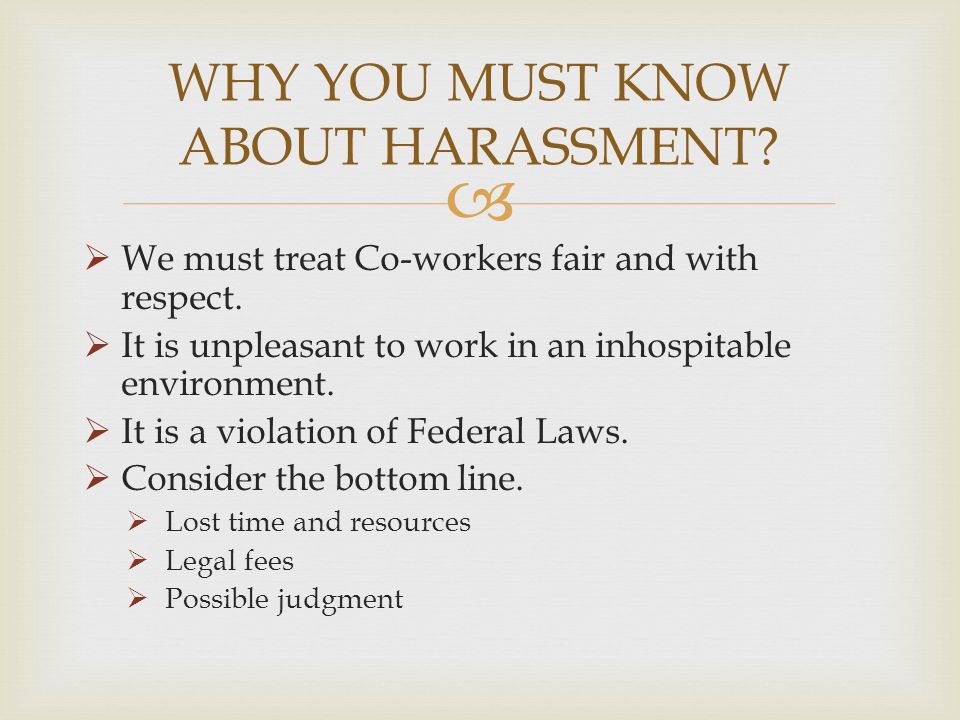 WHY YOU MUST KNOW ABOUT HARASSMENT