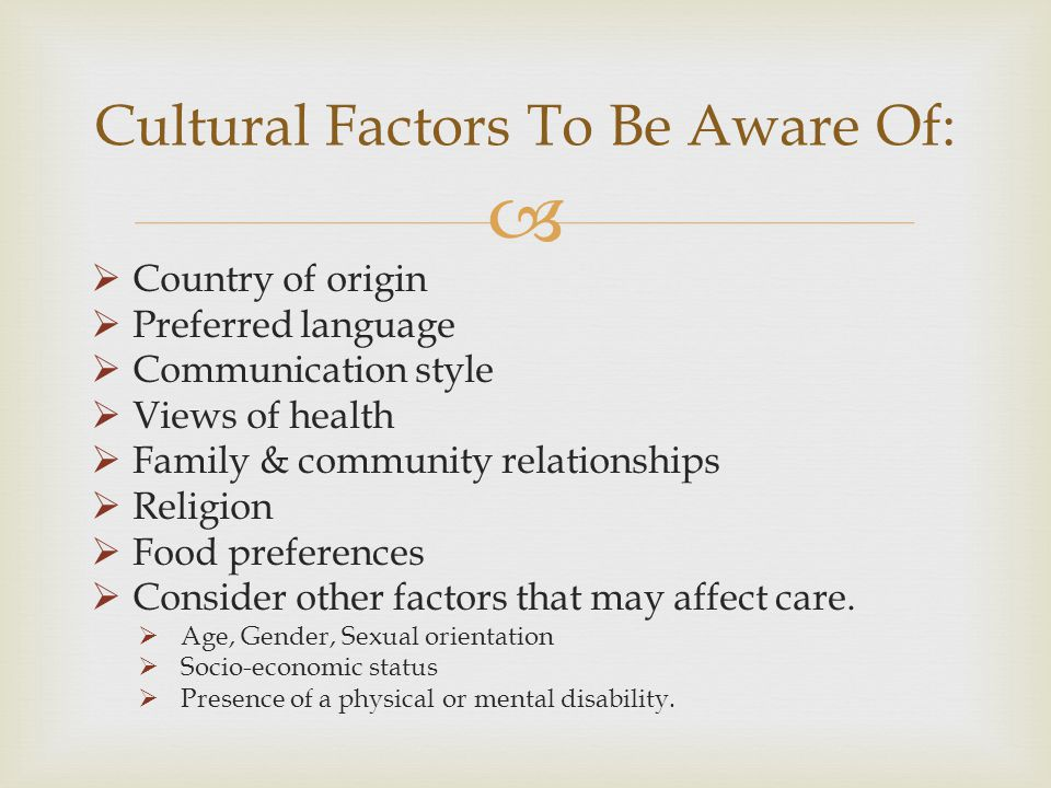Cultural Factors To Be Aware Of: