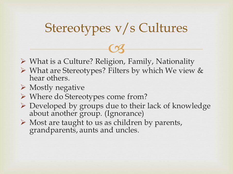Stereotypes v/s Cultures