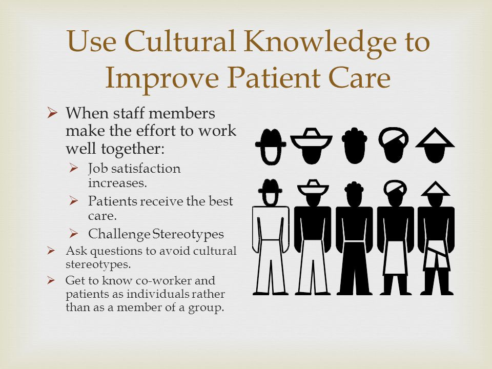Use Cultural Knowledge to Improve Patient Care