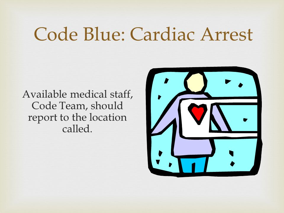 Code Blue: Cardiac Arrest