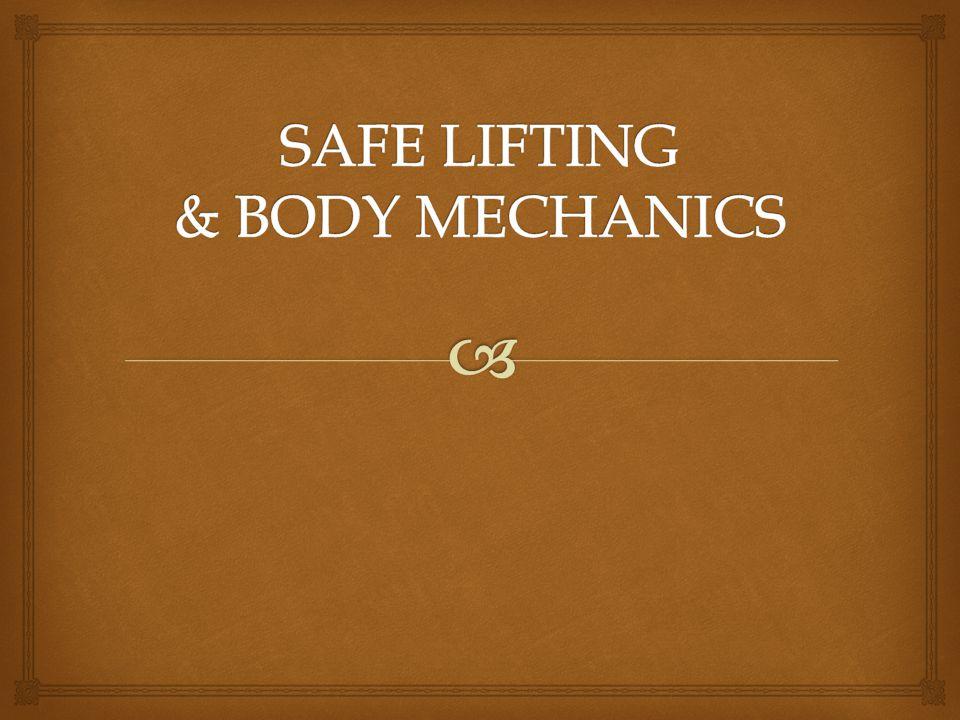 SAFE LIFTING & BODY MECHANICS