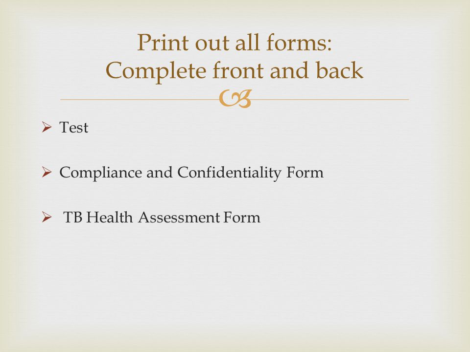 Print out all forms: Complete front and back