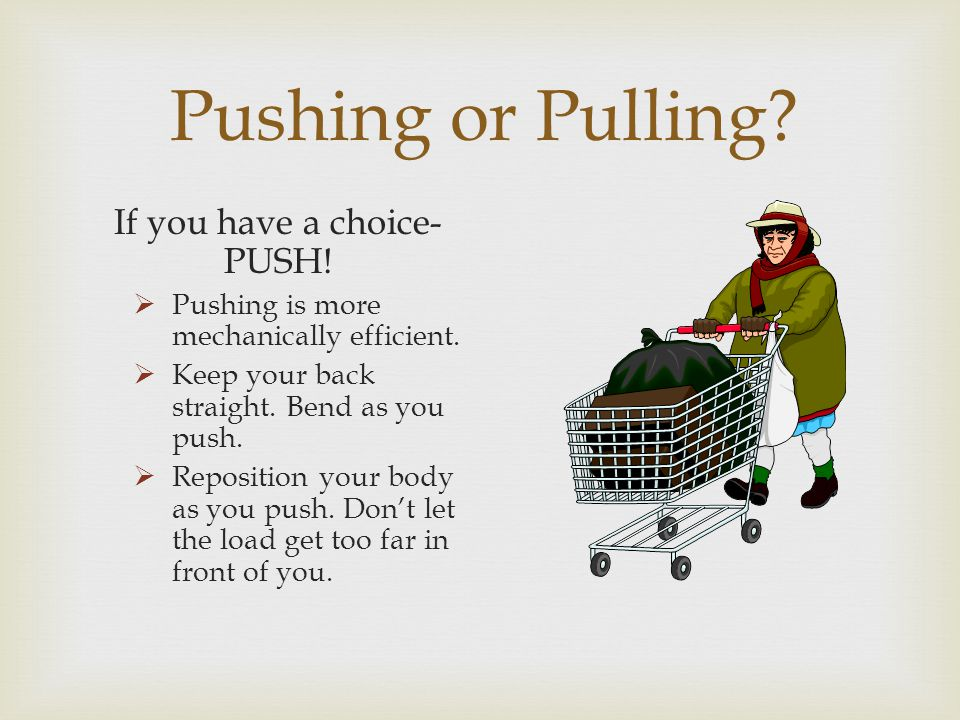 If you have a choice-PUSH!