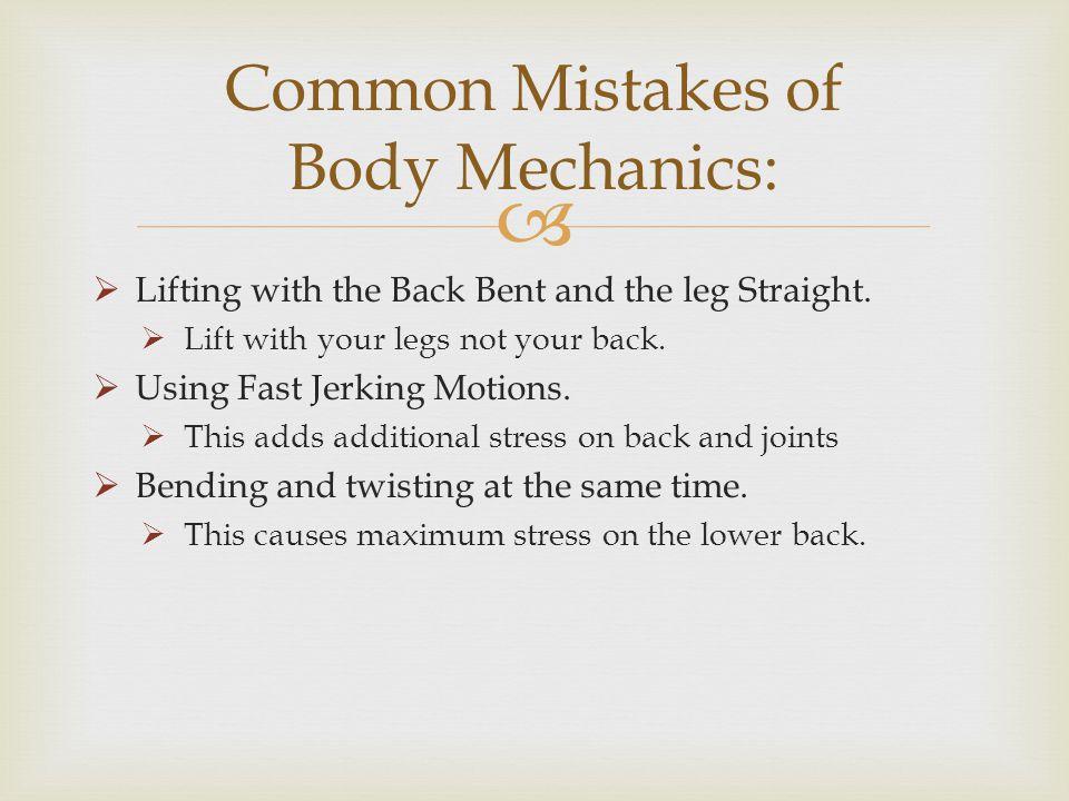 Common Mistakes of Body Mechanics:
